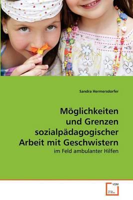 Mglichkeiten Und Grenzen Sozialpdagogischer Arbeit Mit Geschwistern