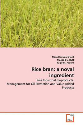 Rice Bran: A Noval Ingredient
