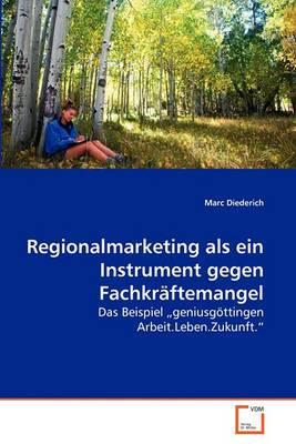 Regionalmarketing ALS Ein Instrument Gegen Fachkrftemangel