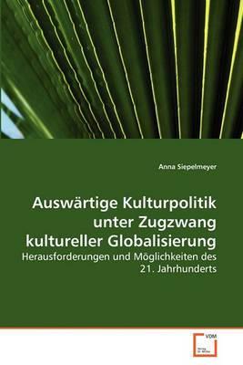 Auswartige Kulturpolitik Unter Zugzwang Kultureller Globalisierung