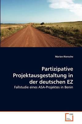 Partizipative Projektausgestaltung in Der Deutschen EZ