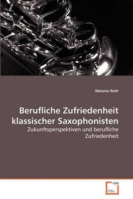 Berufliche Zufriedenheit Klassischer Saxophonisten