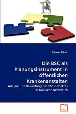 Die BSC ALS Planungsinstrument in Offentlichen Krankenanstalten