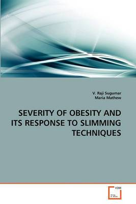 Severity of Obesity and Its Response to Slimming Techniques