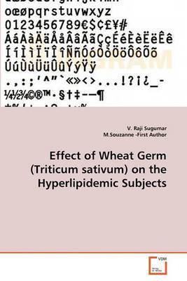 Effect of Wheat Germ (Triticum Sativum) on the Hyperlipidemic Subjects