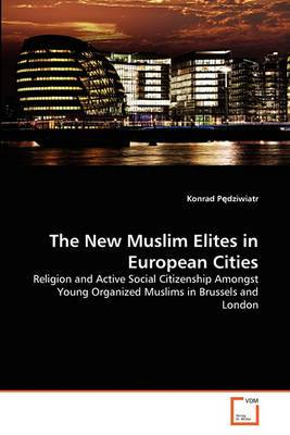 The New Muslim Elites in European Cities