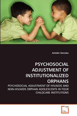 Psychosocial Adjustment of Institutionalized Orphans