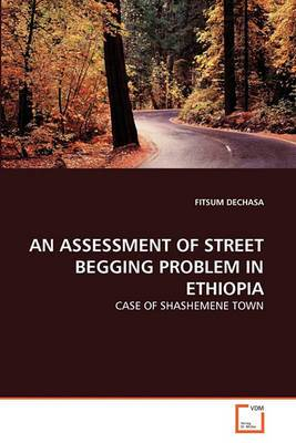 An Assessment of Street Begging Problem in Ethiopia
