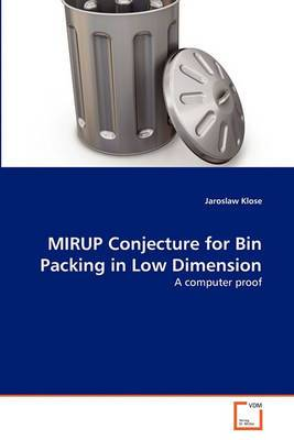 Mirup Conjecture for Bin Packing in Low Dimension