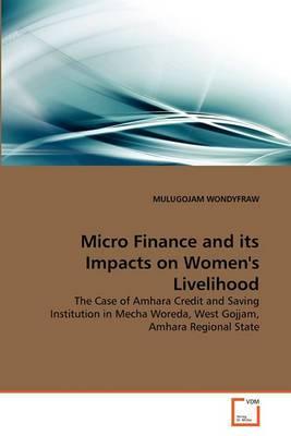 Micro Finance and Its Impacts on Women's Livelihood