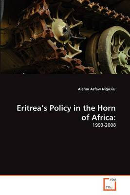 Eritrea's Policy in the Horn of Africa