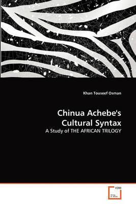 Chinua Achebe's Cultural Syntax