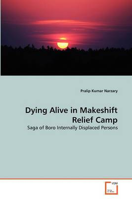 Dying Alive in Makeshift Relief Camp