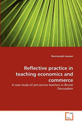 Reflective Practice in Teaching Economics and Commerce Reflective Practice in Teaching Economics and Commerce