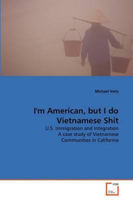 I'm American, But I Do Vietnamese Shit