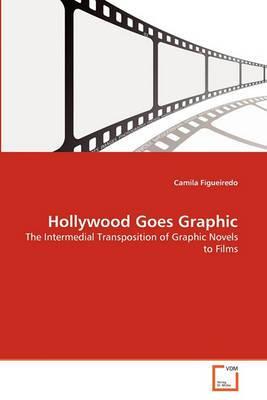Hollywood Goes Graphic Hollywood Goes Graphic