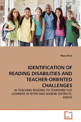 Identification of Reading Disabilities and Teacher-Oriented Identification of Reading Disabilities and Teacher-Oriented Challenges Challenges