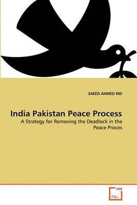 India Pakistan Peace Process India Pakistan Peace Process