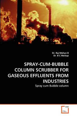 Spray-Cum-Bubble Column Scrubber for Gaseous Effluents from Industries
