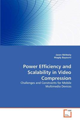 Power Efficiency and Scalability in Video Compression