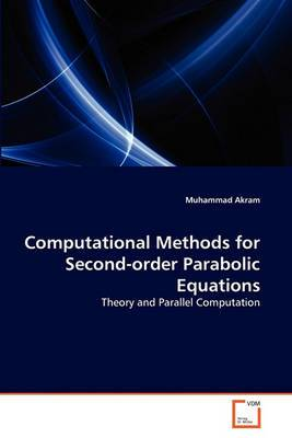 Computational Methods for Second-Order Parabolic Equations