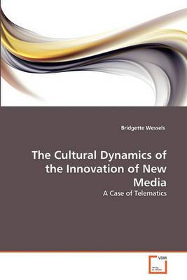 The Cultural Dynamics of the Innovation of New Media