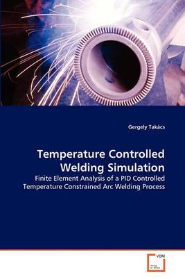 Temperature Controlled Welding Simulation Temperature Controlled Welding Simulation