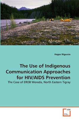 The Use of Indigenous Communication Approaches for HIV/AIDS Prevention