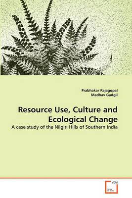 Resource Use, Culture and Ecological Change