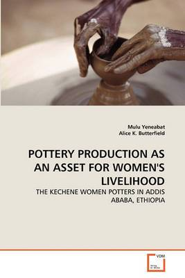 Pottery Production as an Asset for Women's Livelihood Pottery Production as an Asset for Women's Livelihood