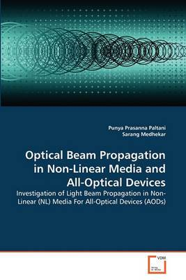 Optical Beam Propagation in Non-Linear Media and All-Optical Devices