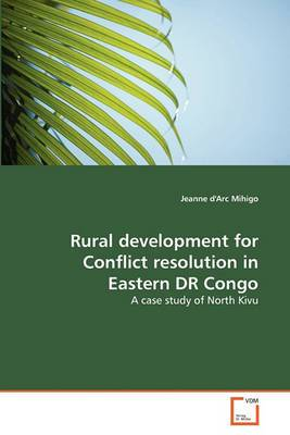 Rural Development for Conflict Resolution in Eastern Dr Congo