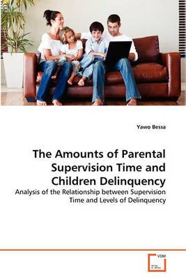 The Amounts of Parental Supervision Time and Children Delinqthe Amounts of Parental Supervision Time and Children Delinquency Uency