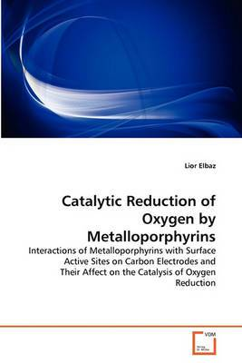 Catalytic Reduction of Oxygen by Metalloporphyrins