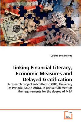 Linking Financial Literacy, Economic Measures and Delayed Gratification
