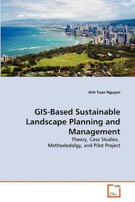 GIS-Based Sustainable Landscape Planning and Management