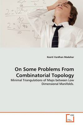 On Some Problems from Combinatorial Topology on Some Problems from Combinatorial Topology