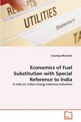 Economics of Fuel Substitution with Special Reference to India