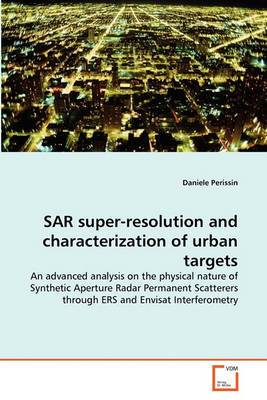 Sar Super-Resolution and Characterization of Urban Targets