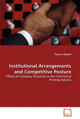 Institutional Arrangements and Competitive Posture