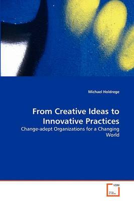 From Creative Ideas to Innovative Practices