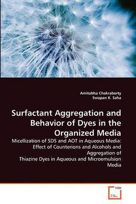 Surfactant Aggregation and Behavior of Dyes in the Organized Media