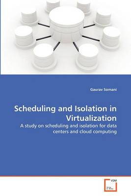 Scheduling and Isolation in Virtualization
