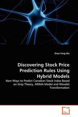 Discovering Stock Price Prediction Rules Using Hybrid Models