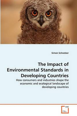 The Impact of Environmental Standards in Developing Countries