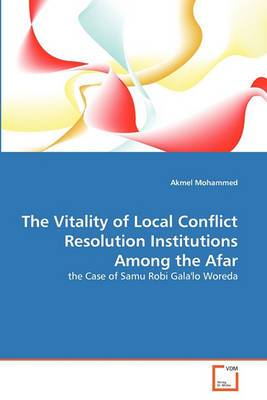 The Vitality of Local Conflict Resolution Institutions Among the Afar