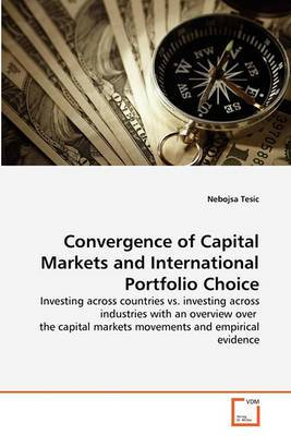 Convergence of Capital Markets and International Portfolio Choice