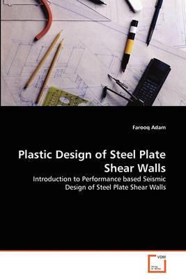 Plastic Design of Steel Plate Shear Walls Plastic Design of Steel Plate Shear Walls