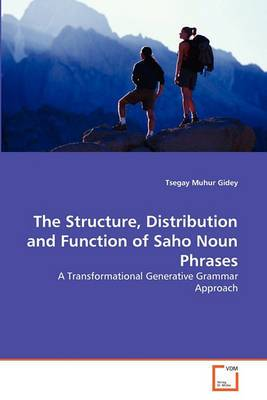 The Structure, Distribution and Function of Saho Noun Phrases