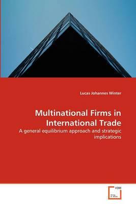Multinational Firms in International Trade Multinational Firms in International Trade